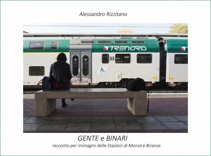 GENTE E BINARI - Viaggio per immagini nelle stazioni di Monza e Brianza
